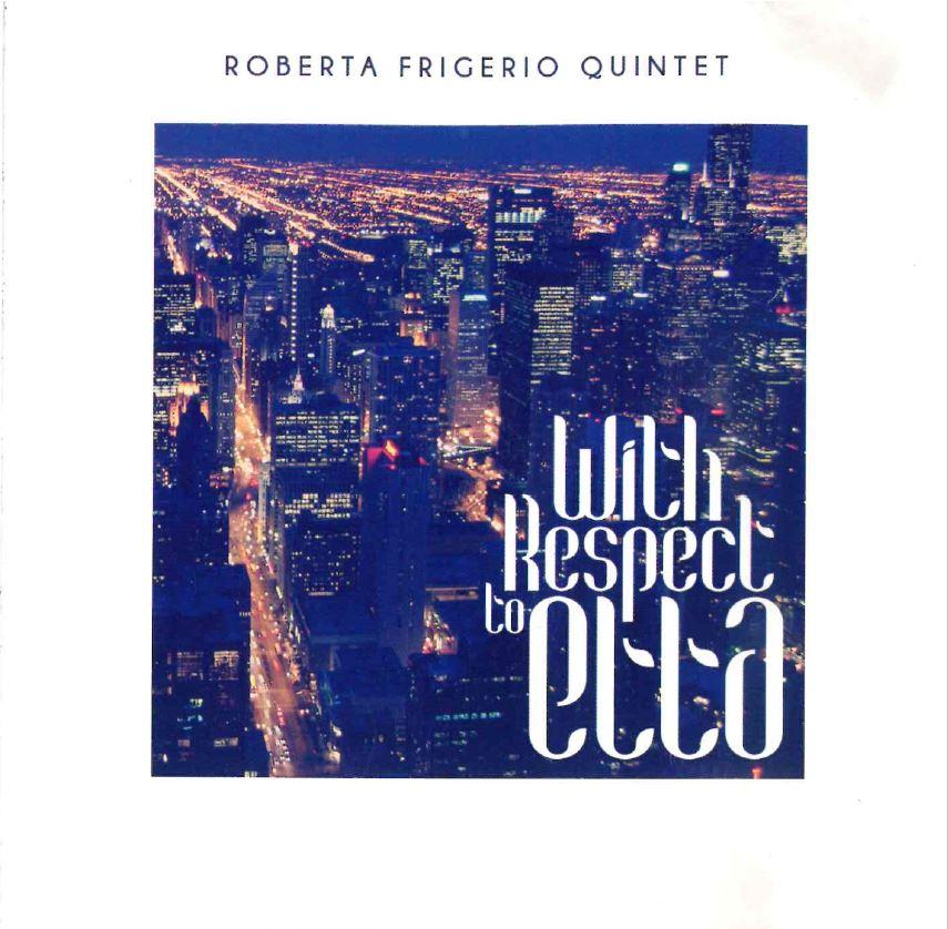 Roberta Frigerio Quartet - With Respect to Etta